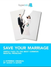 Save Your Marriage: Simple Fixes to the Most Common Marital Problems ebook by Sarah Lilton