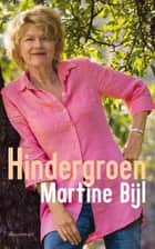 Hindergroen ebook by Martine Bijl
