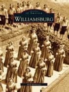 Williamsburg ebook by Will Molineux