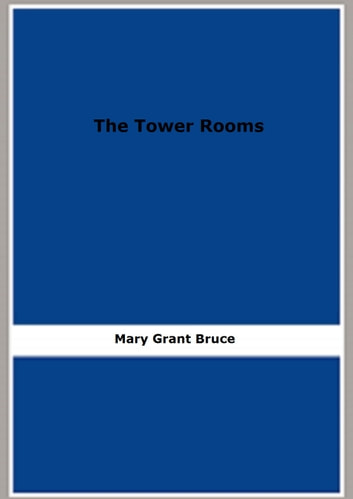 The Tower Rooms ebook by Mary Grant Bruce
