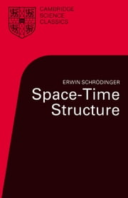 Space-Time Structure ebook by Erwin Schrödinger
