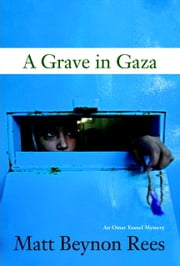 Grave in Gaza ebook by Matt Beynon Rees
