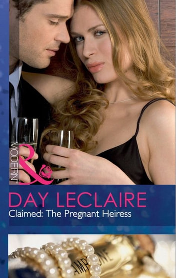Claimed: The Pregnant Heiress (Mills & Boon Modern) (The Takeover, Book 1) 電子書 by Day Leclaire