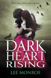 Dark Heart Rising ebook by Lee Monroe