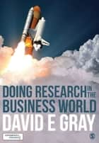 Doing Research in the Business World ebook by David E Gray