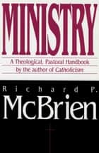 Ministry - A Theological, Pastoral Handbook ebook by Richard McBrien