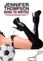 Bang To Writes ebook by Jennifer Thompson