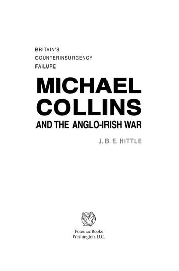 Michael collins and the anglo irish war britains counterinsurgency michael collins and the anglo irish war britains counterinsurgency failure ebook by j b e hittle fandeluxe Gallery