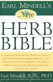 Earl Mindell's New Herb Bible ebook by Earl Mindell, Ph.D.
