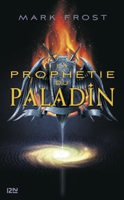 1. La prophétie du Paladin ebook by Mark FROST