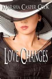 Love Changes ebook by Marsha Casper Cook