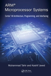 ARM Microprocessor Systems - Cortex-M Architecture, Programming, and Interfacing ebook by Kobo.Web.Store.Products.Fields.ContributorFieldViewModel