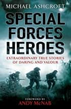Special Forces Heroes ebook by Michael Ashcroft