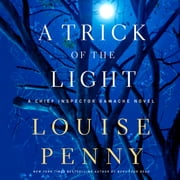 A Trick of the Light - A Chief Inspector Gamache Novel audiobook by Louise Penny