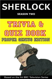 Sherlock Season Two Trivia & Quiz Book - Proper Genius Edition ebook by Paul Stallion
