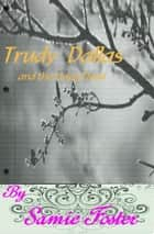 Trudy Dallas and the Living Dead ebook by Samie Foster