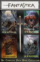 Fantastica: The Complete Four Book Collection ebook by M. R. Mathias