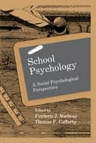 School Psychology ebook by Frederic J. Medway,Thomas P. Cafferty,Frederic Medway