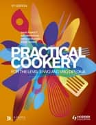 Practical Cookery for the Level 3 NVQ and VRQ Diploma ebook by David Foskett, Patricia Paskins, Neil Rippington