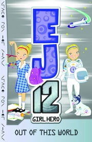 EJ12 Girl Hero 9 Out of this World ebook by Susannah McFarlane