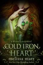 Cold Iron Heart - A Wicked Lovely Novel ebook by Melissa Marr, TBD