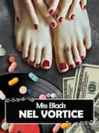 Nel vortice eBook by Miss Black