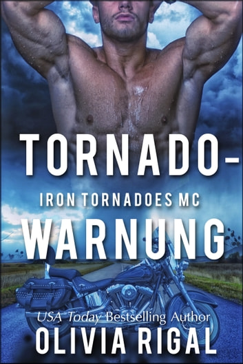 Tornadowarnung Iron Tornadoes eBook by Olivia Rigal