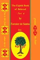 The Eighth Book of Beloved Part 4 ebook by Forester de Santos