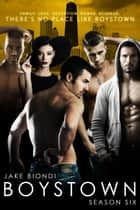 Boystown Season Six ebook by Jake Biondi