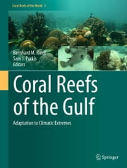 Coral Reefs of the Gulf - Adaptation to Climatic Extremes ebook by