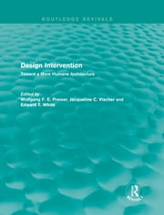 Design Intervention (Routledge Revivals) - Toward a More Humane Architecture ebook by