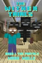 The Wither Trials, Book 1: The Portals ebook by Mark Mulle