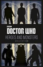 Doctor Who: Heroes and Monsters Collection ebook by Penguin Books Ltd