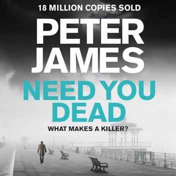 Need You Dead audiobook by Peter James