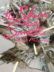 The Show That Smells ebook by Derek McCormack
