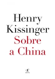 Sobre a China ebook by Henry Kissinger