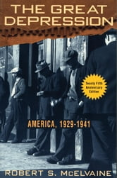 The Great Depression - America 1929-1941 ebook by Robert S. McElvaine