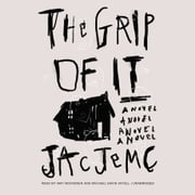 The Grip of It audiobook by Jac Jemc