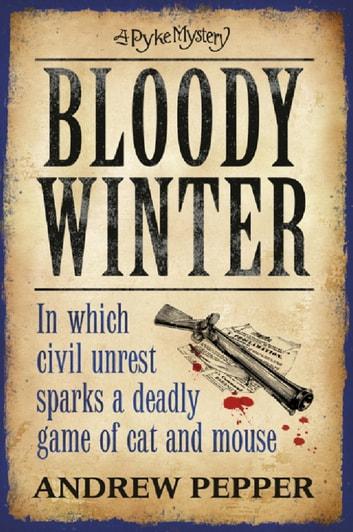Bloody Winter - A Pyke Mystery ebook by Andrew Pepper