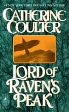 Lord of Raven's Peak ebook by Catherine Coulter