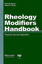 Rheology Modifiers Handbook - Practical Use and Applilcation ebook by David D. Braun,Meyer R. Rosen