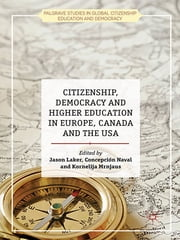 Citizenship, Democracy and Higher Education in Europe, Canada and the USA ebook by Dr Jason Laker,Dr Concepción Naval,Dr Kornelija Mrnjaus