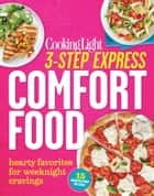 COOKING LIGHT 3-Step Express: Comfort Food ebook by The Editors of Cooking Light