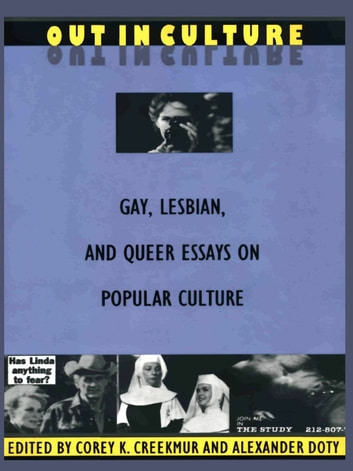 Out in Culture - Gay, Lesbian and Queer Essays on Popular Culture ebook by