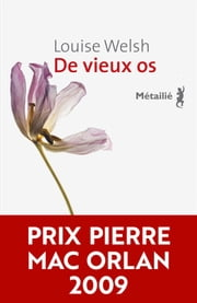 De vieux os eBook by Louise Welsh, Céline Schwaller