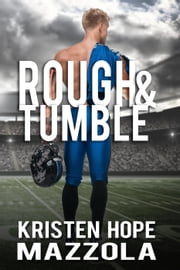 Rough & Tumble ebook by Kristen Hope Mazzola
