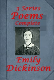 Poems of Emily Dickinson Three Series, Complete ebook by Emily Dickinson