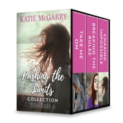 Pushing the Limits Collection Volume 2 - Take Me On\Breaking the Rules\Chasing Impossible ebook by Katie McGarry