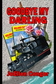 Goodbye My Darling ebook by JoEllen Conger