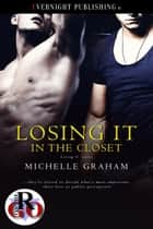 Losing It in the Closet ebook by Michelle Graham